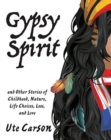 Image for Gypsy Spirit : and Other Stories of Childhood, Nature, Life Choices, Loss, and Love