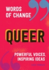 Image for Queer (Words of Change series) : Powerful Voices, Inspiring Ideas