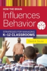 Image for How the brain influences behavior  : strategies for managing K-12 classrooms