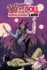 Image for Danger doll squad presents Aamalgama lives!Volume 1