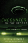 Image for Encounter in the Desert : The Case for Alien Contact at Socorro