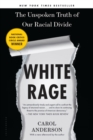 Image for White rage  : the unspoken truth of our racial divide