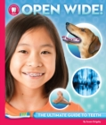 Image for Open wide  : the ultimate guide to teeth