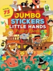 Image for Jumbo Stickers for Little Hands: Funny Faces : Includes 75 Stickers