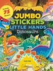 Image for Jumbo Stickers for Little Hands: Dinosaurs : Includes 75 Stickers