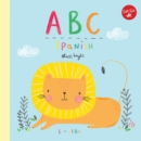 Image for ABC Spanish  : take a fun journey through the alphabet and learn some Spanish!
