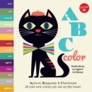 Image for ABC color  : apricot, burgundy & chartreuse, 26 cool new colors are out on the loose!