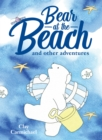 Image for Bear at the beach and other adventures