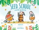 Image for Seed school  : growing up amazing