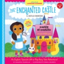 Image for The enchanted castle  : an English/Spanish lift-a-flap fairy tale adventure