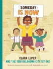 Image for Someday is now  : Clara Luper and the 1958 Oklahoma City sit-ins