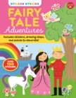 Image for Sticker Stories: Fairy Tale Adventures : Includes stickers, drawing steps, and scenes to decorate!