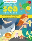 Image for Sticker Stories: Under the Sea Escapades : Includes stickers, drawing steps, and scenes to decorate!
