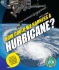 Image for How Could We Harness a Hurricane? : Discover the science behind this incredible weather wonder!