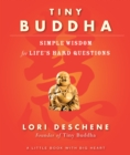Image for Tiny Buddha: Simple Wisdom for Life's Hard Questions