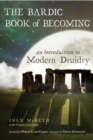 Image for The bardic book of becoming: an introduction to modern Druidry