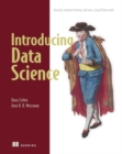 Image for Introducing data science  : big data, machine learning, and more, using Python tools