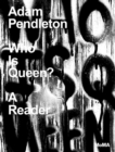 Image for Adam Pendleton, who is queen?  : a reader