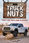 Image for Truck Nuts: The Fast Lane Truck's Guide to Pickups