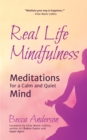 Image for Real Life Mindfulness: Meditations for a Calm and Quiet Mind