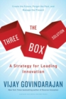 Image for The three box solution  : a strategy for leading innovation