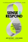 Image for Sense and Respond : How Successful Organizations Listen to Customers and Create New Products Continuously