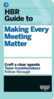 Image for HBR Guide to Making Every Meeting Matter (HBR Guide Series)