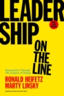 Image for Leadership on the line  : staying alive through the dangers of change