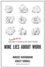 Image for Nine Lies About Work : A Freethinking Leader's Guide to the Real World
