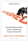 Image for Unleashed: the unapologetic leader's guide to empowering everyone around you