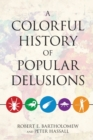 Image for A colorful history of popular delusions