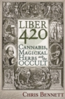 Image for Liber 420 : Cannabis, Magickal Herbs and the Occult