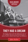 Image for They had a dream  : the struggles of four of the most influential leaders of the civil rights movement, from Frederick Douglass to Marcus Garvey to Martin Luther King Jr. and Malcolm X