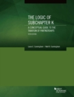 Image for The Logic of Subchapter K, A Conceptual Guide to the Taxation of Partnerships