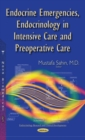 Image for Endocrine emergencies, endocrinology in intensive care & preoperative care