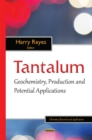 Image for Tantalum  : geochemistry, production and potential applications
