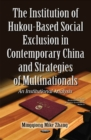 Image for The institution of hukou-based social exclusion in contemporary China & strategies of multinationals  : an institutional analysis