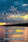 Image for The Crow's Nest Chronicles : Capturing the Wonder of Tidal Bay Summers
