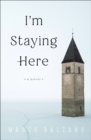 Image for I'm Staying Here
