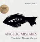Image for Angelic Mistakes : The Art of Thomas Merton
