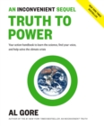 Image for An inconvenient sequel - truth to power  : your action handbook to learn the science, find your voice, and help solve the climate crisis