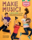 Image for Make Music!: A Kid's Guide to Creating Rhythm, Playing with Sound and Conducting and Composing Music