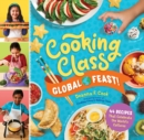 Image for Cooking Class Global Feast!: 44 Recipes That Celebrate the World's Cultures