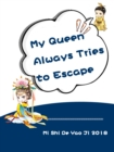 Image for My Queen Always Tries to Escape