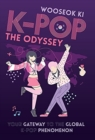 Image for K-Pop : The Odyssey: Your Gateway to the Global K-Pop Phenomenon