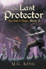 Image for The Last Protector : The Well of Magic Book 3