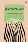 Image for #versesoflove : A Collection of Short Stories