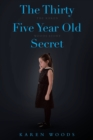 Image for The Thirty Five Year Old Secret : The Karen Woods Story