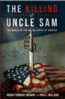 Image for The Killing of Uncle Sam : The Demise of the United States of America