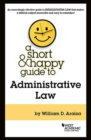Image for A Short & Happy Guide to Administrative Law